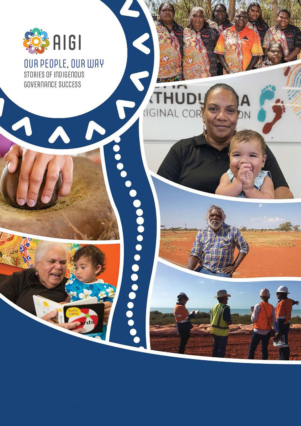 OUR PEOPLE, OUR WAY: STORIES OF INDIGENOUS GOVERNANCE SUCCESS